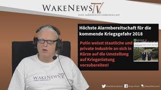 Höchste Alarmbereitschaft für die kommende Kriegsgefahr 2018 - Wake News Radio/TV 20171123