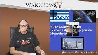 Neue Laserwaffe als Terrorinstrument gegen die Menschen? Wake News Radio/TV 20180726