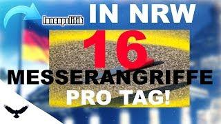 ERSCHRECKEND - Statistik NRW - 16 MESSERANGRIFFE pro TAG 2019!
