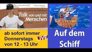 Auf dem Schiff – Talk von und mit Menschen mit Maria Wake News Radio/TV