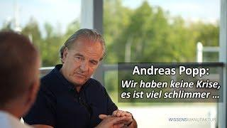 Andreas Popp: Wir haben keine Krise, es ist viel schlimmer…