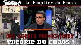 """Théorie du chaos """" agents provocateurs arc de triomphe """" Gilets Jaunes"""