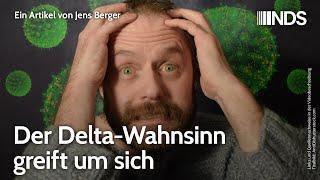Der Delta-Wahnsinn greift um sich | Jens Berger | NachDenkSeiten-Podcast | 01.07.2021