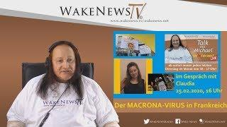 Der MACRONA-VIRUS in Frankreich - Wa(h)r da was? Talk mit Michael - Wake News Radio/TV 20200225