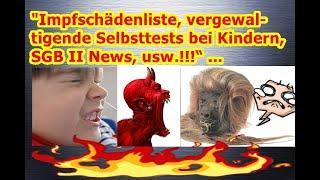 """""""Impfschädenliste, vergewaltigende Selbsttests bei Kindern, SGB II News, usw.!!!"""" ..."""