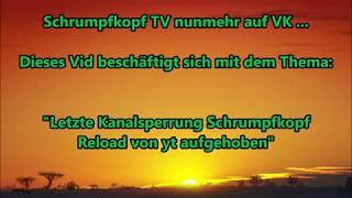 Schrumpfkopf TV / Meine 2-te Kanal-Löschung (Schrumpfkopf Reload) wurde rückgängig gemacht