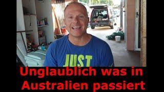 Man kann nicht glauben, welche Massnahmen man in Australien hat!