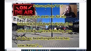 """Trailer: Schrumpfkopf TV / """"Wer von Euch möchte über seinen individuellen SHUTDOWN berichten?"""""""