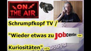 "Trailer: Schrumpfkopf TV / ""Wieder etwas zu Jobcenter-Kuriositäten"" ..."