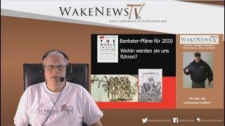 Bankster-Pläne für 2020 - Wohin werden sie uns führen? - Wake News Radio/TV 20200123
