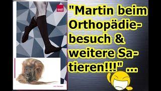 """""""Martin beim Orthopädiebesuch & weitere Satieren!!!"""" ..."""