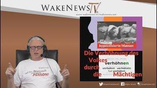 Die Verhöhnung des Volkes durch die Mächtigen - Wake News Radio/TV 20181018