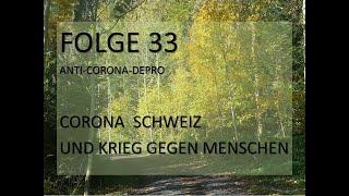 Folge 33 Corona Schweiz und Krieg gegen Menschen