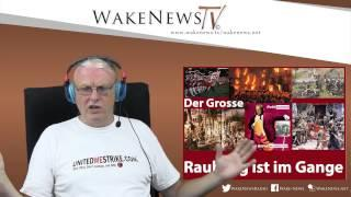 Der Grosse Raubzug ist im Gange - Wake News Radio/TV 20150618