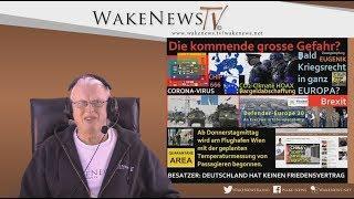 Die kommende grosse Gefahr - bald Kriegsrecht in ganz EUROPA? - Wake News Radio/TV 20200206
