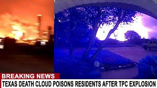 "MASSIVE EXPLOSION AND ""DEATH CLOUD"" IN TEXAS CAUSES ENTIRE CITY TO EVACUATE - TPC PLANT"