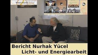 Bericht Nurhak Yücel - Licht- und Energiearbeit