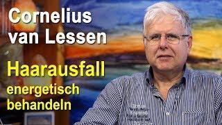 Haarausfall energetisch behandeln - Cornelius van Lessen