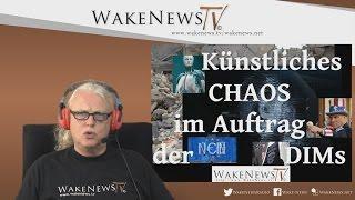 Künstliches CHAOS im Auftrag der DIMs – Wake News Radio/TV 20160628