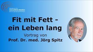 Klasse Vortrag !  Fit mit Fett - ein Leben lang - Vortrag von Prof. Dr. med. Jörg Spitz