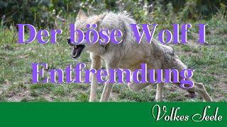 Der böse Wolf I -  Entfremdung (reupload)