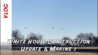 White House construction update from next door in Lafayette Park and Marine One helicopter returns