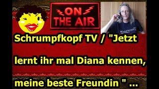 """Trailer: Schrumpfkopf TV / """"Jetzt lernt ihr mal meine beste Freundin Diana kennen"""" ..."""