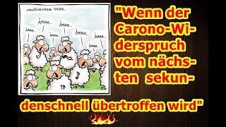 """""""Wenn der eine Carono-Widerspruch sekundenschnell vom nächsten übertroffen wird!!!"""" ..."""