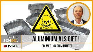 Aluminium als Gift!  | Dr. med. Joachim Mutter | Back to school | QS24 Gesundheitsfernsehen