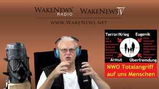 NWO Totalangriff auf uns Menschen - Wake News Radio/TV 20141016