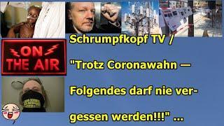 """Trailer: Schrumpfkopf TV / """"Trotz Coronawahn — Folgendes darf nie vergessen werden!!!"""" ..."""