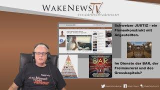 Schweizer JUSTIZ - ein Firmenkonstrukt mit Angestellten - Wake News Radio/TV 20190723