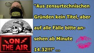 """""""Aus zensurtechnischen Gründen kein Titel, aber auf alle Fälle ansehen ab 14.32!!!"""" ..."""