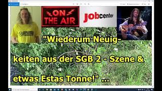 """""""Wiederum Neuigkeiten aus der SGB 2 - Szene & etwas Estas Tonne!"""" ..."""