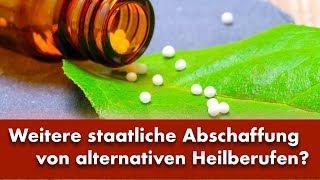 Weitere staatliche Abschaffung von alternativen Heilberufen | 23.04.2019 | www.kla.tv/14192