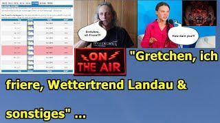 """""""Gretchen, ich friere, Wettertrend Landau und sonstiges"""" ..."""