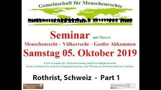 Seminar Menschenrecht-Völkerrecht-Genfer Abkommen - Rothrist, Schweiz 05.10.2019 Part 1
