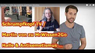 Schrumpfkopf TV / Martin von zu MrWissen2Go Halle & Antisemetismus ...