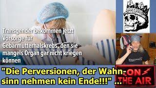 """""""Die Perversionen, der Wahnsinn nehmen kein Ende!!!"""" ..."""