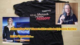 Schrumpfkopf TV / Dieses t-shirt verhindert(e) meine Karriere bei der Tagesschau ...