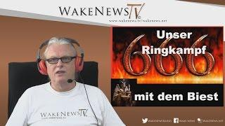 Unser Ringkampf mit dem Biest – Wake News Radio/TV
