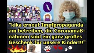 kika erneut Impfpropaganda am betreiben, die Coronamaßnahmen ein großes Geschenk für unsere Kinder