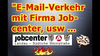 """E-Mail-Verkehr mit Firma Jobcenter, usw."" ..."