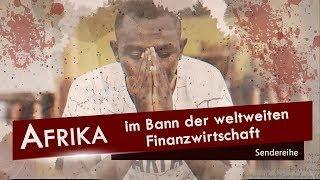 Afrika im Bann der weltweiten Finanzwirtschaft (Sendereihe Afrika) | 28.10.2019 | kla.tv/15126