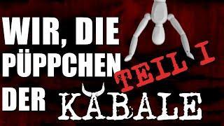 """Wir, die Püppchen der Kabale - Teil 1 - """"Falsche Worte, Falsche Bilder"""" - Dokumentation"""