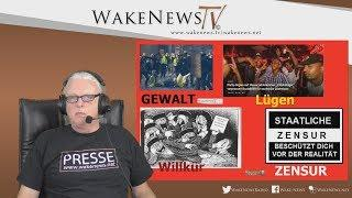 Gewalt, Lügen, Willkür und Zensur - Wake News Radio/TV 20190110