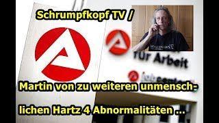 Trailer: Schrumpfkopf TV / Martin von zu weiteren unmenschlichen Hartz 4 Abnormalitäten ...