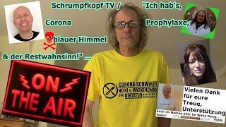 """Trailer: Schrumpfkopf TV / """"Ich hab's, Corona-Prophylaxe, blauer Himmel & der Restwahnsinn!"""" ..."""