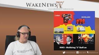 "NWO-Weltkrieg ""3"" läuft an! – Wake News Radio/TV 20170411"