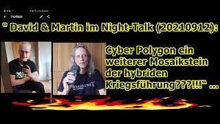 """""""David & Martin (2021.09.13): Cyber Polygon ein weiterer Mosaikstein des hybriden Krieges???!!!"""" ..."""